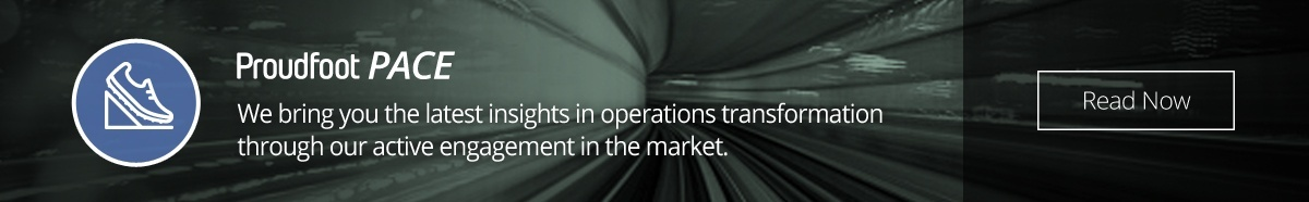 Proudfoot Proof Points - We bring you the latest insights in operations transformation through our active engagement in the market.