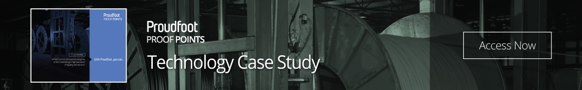 Proudfoot Proof Points - Technology Case Study