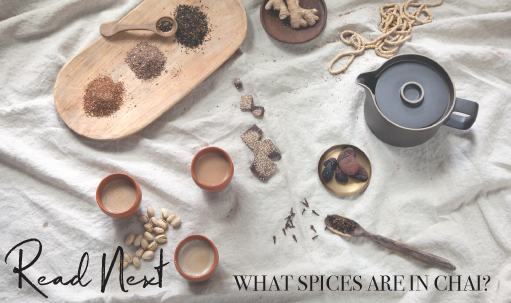 Read Next: What Spices are in Chai?