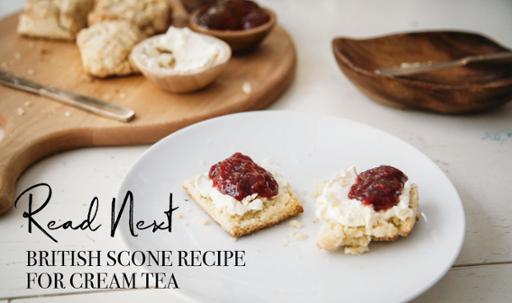 Read Next: British Scone Recipe for Cream Tea
