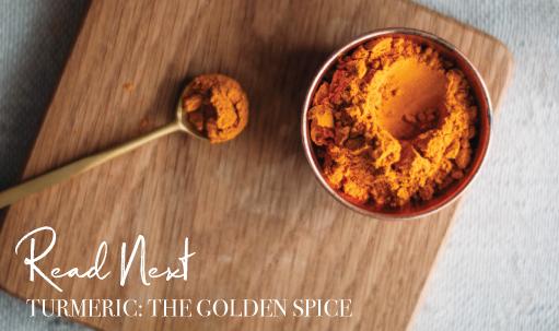 Read Next: Turmeric The Golden Spice