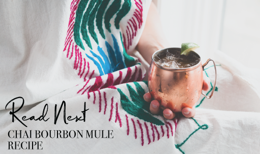 Read Next: Chai Bourbon Mule Recipe
