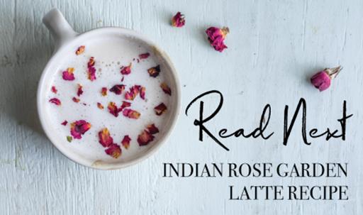 Read-Next-Indian-Rose-Garden-Latte-Recipe