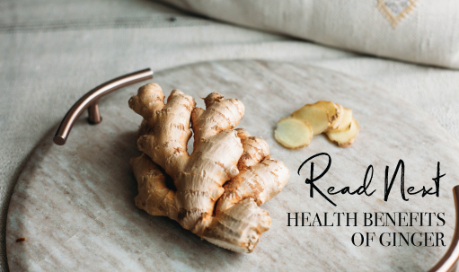 Read Next: Health Benefits of Ginger