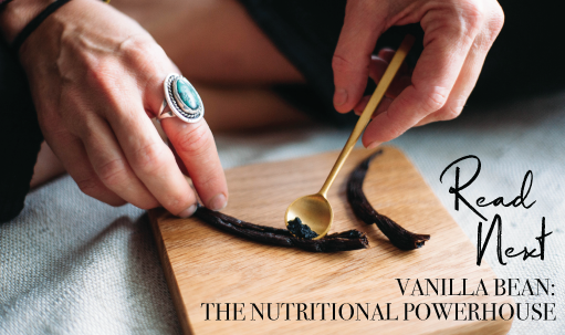 Read Next: Vanilla Bean The Nutritional Powerhouse