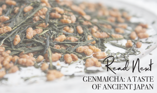 Read Next: Genmaicha A Taste Of Ancient Japan