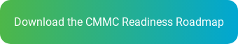 Download the CMMC Readiness Roadmap