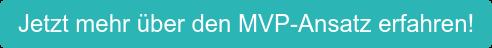Jetzt mehr über den MVP-Ansatz erfahren!