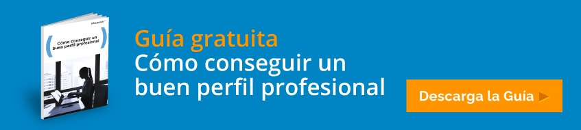 Guía gratuita: Cómo conseguir un buen perfil profesional