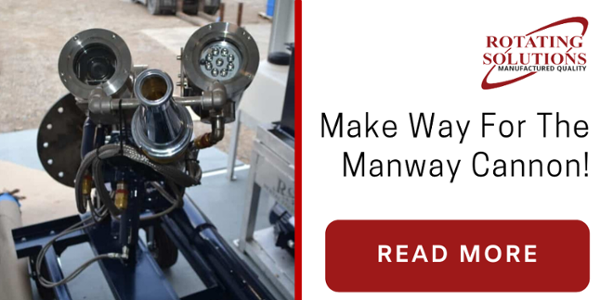 Make Way For The Manway Cannon! | Rotating Solutions