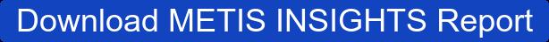 Download METIS INSIGHTS Report