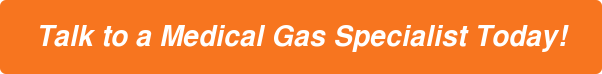 Talk to a Medical Gas Expert Today!