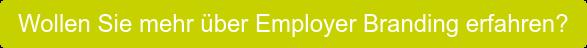 Wollen Sie mehr über Employer Branding erfahren?