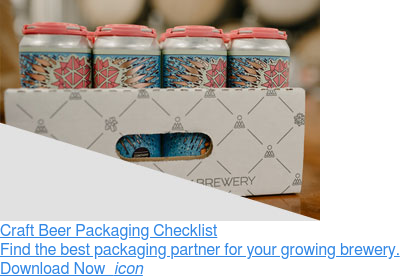 Craft Beer Packaging Checklist  Find the best packaging partner for your growing brewery.  Download Now  icon