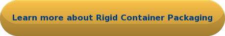 Learn more about Rigid Container Packaging