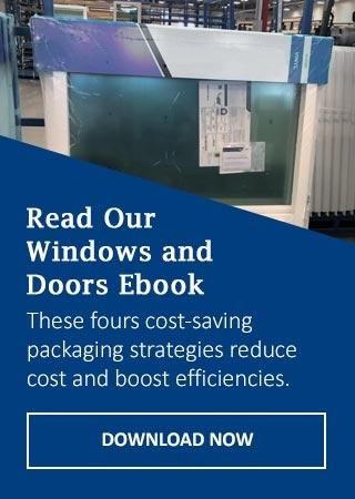 Windows & Doors Ebook:  cost-saving packaging strategies