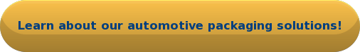 Learn about our automotive packaging solutions!