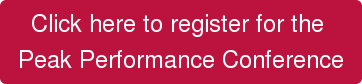 Click here to register for the  Peak Performance Conference