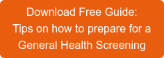 DownloadFree Guide:  Tips on how to prepare for a General Health Screening