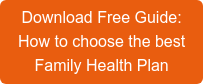Download Free Guide:  How to choose the best Family Health Plan