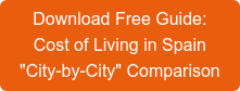 """DownloadFree Guide:  Cost of Living in Spain """"City-by-City"""" Comparison"""