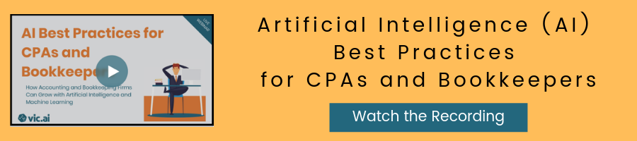 Artificial Intelligence (AI) Best Practices for CPAs and Bookkeepers || How Accounting and Bookkeeping Firms Can Grow with Artificial Intelligence and Machine Learning [Watch the Recording]