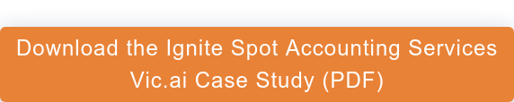 Download the Ignite Spot Accounting Services Vic.ai Case Study (PDF)