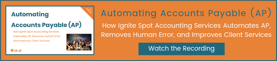 Automating Accounts Payable (AP) | How Ignite Spot Accounting Services Automates AP, Removes Human Error, and Improves Client Services