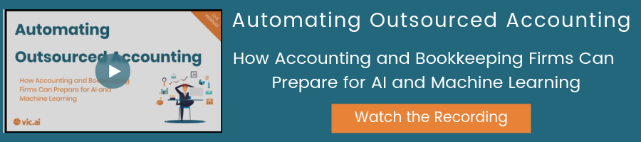 Automating Outsourced Accounting || How Accounting and Bookkeeping Firms Can Prepare for AI and Machine Learning [Watch the Recording]