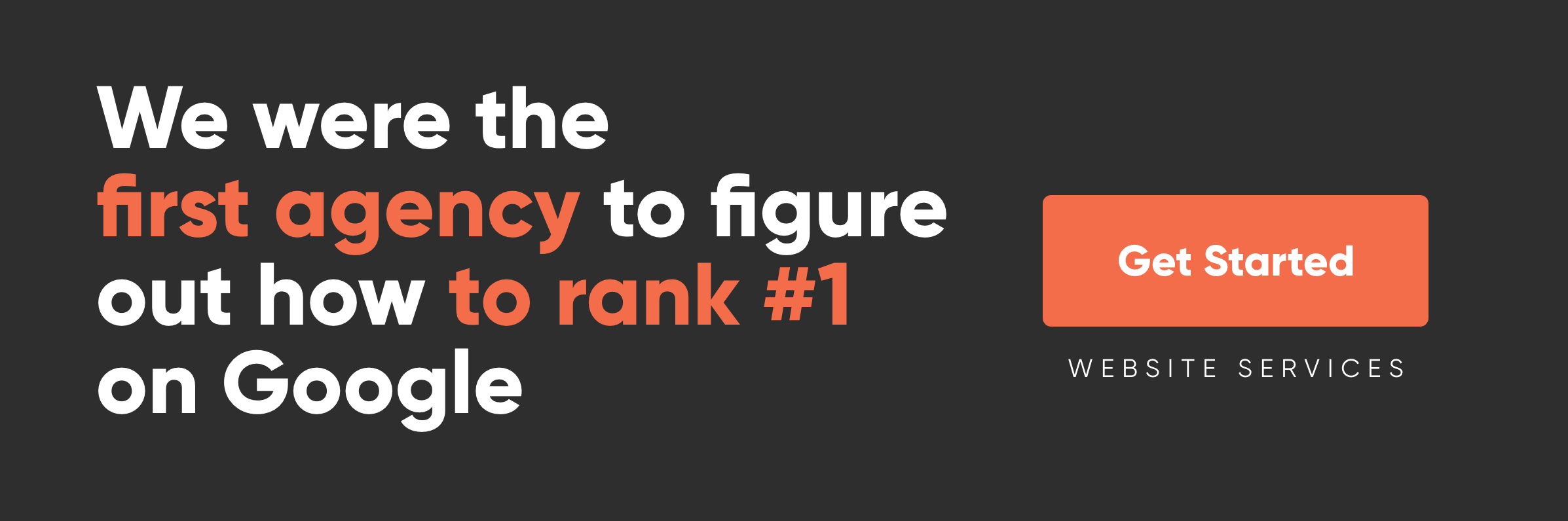 We were the first agency to figure out how to rank #1 on Google