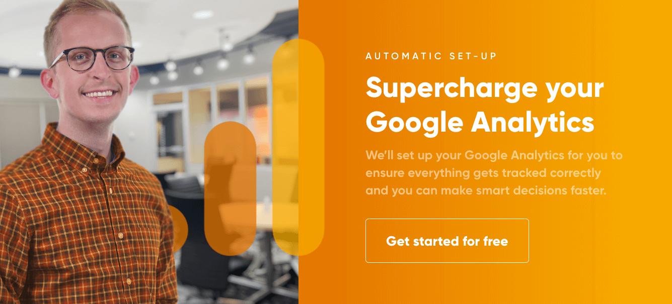Supercharge your Google Analytics