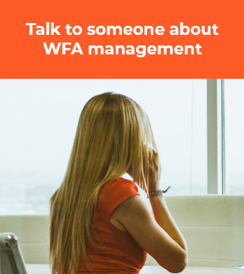 Talk to someone about WFA management