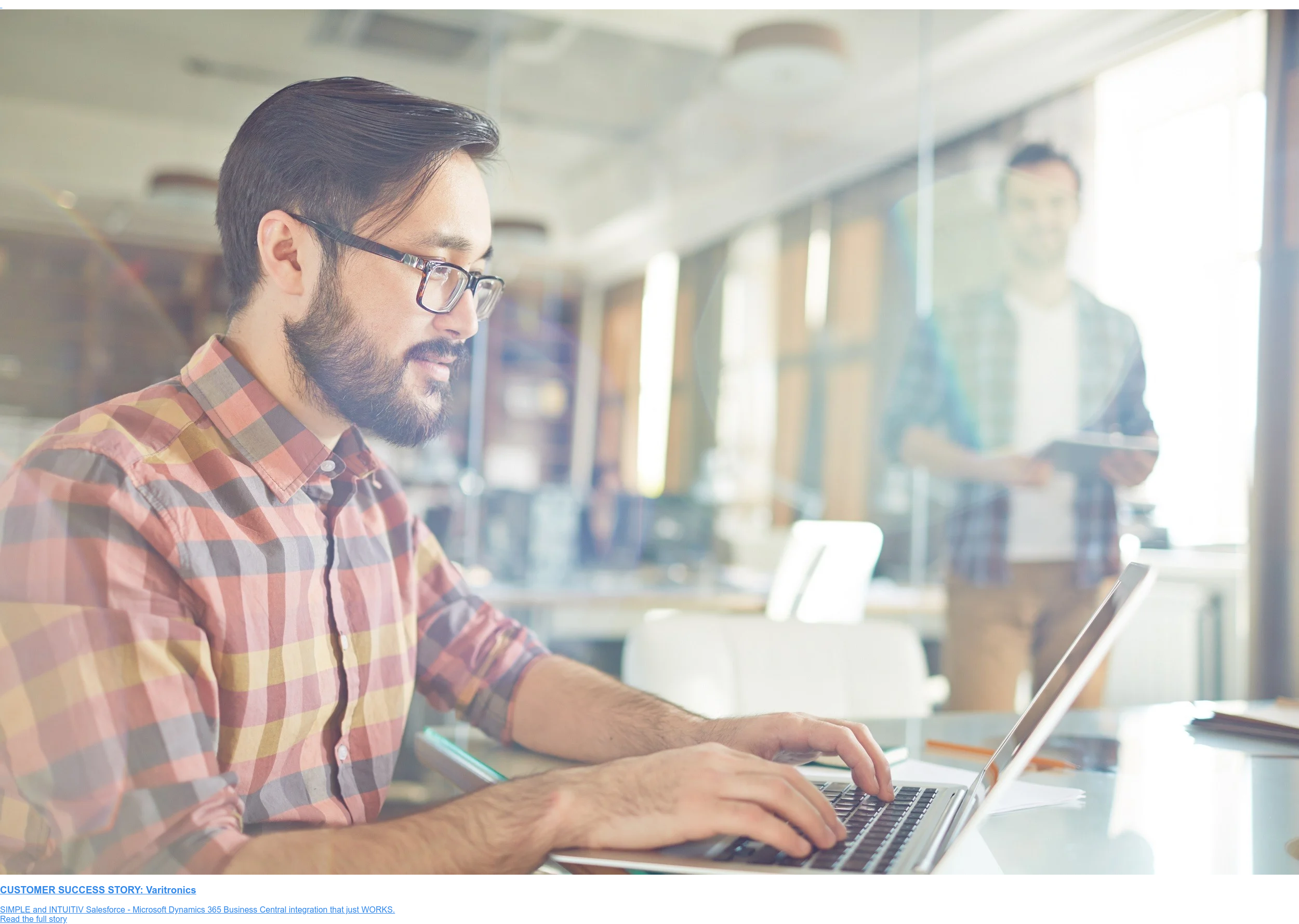 CUSTOMER SUCCESS STORY: Varitronics  SIMPLE and INTUITIV Salesforce - Microsoft Dynamics 365 Business Central  integration that just WORKS. Read the full story