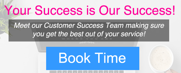 Meet our Customer Success Team - Book time now!