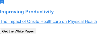 Improving Productivity  The Impact of Onsite Healthcare on Physical Health    Get the White Paper