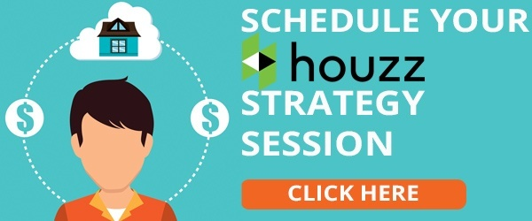 Schedule Your Houzz Strategy Session