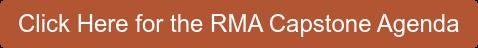 Click Here for the RMA Capstone Agenda