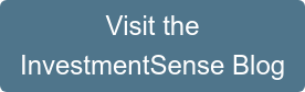 Visit the  InvestmentSense Blog