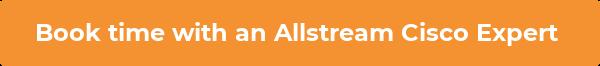Book time with an Allstream Cisco Expert