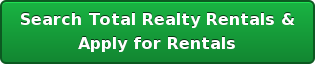 Search Total Realty Rentals & Apply for Rentals