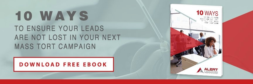 10 Ways to Ensure Your Leads Are Not Lost In Your Next Mass Tort Campaign