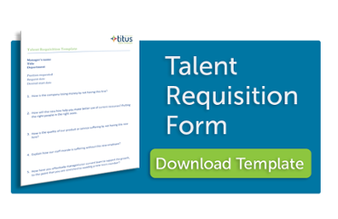 Hiring Manager Talent Requisition Form