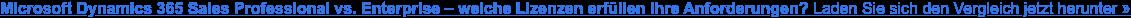 Microsoft Dynamics 365 Sales Professional vs. Enterprise – welche Lizenzen  erfüllen Ihre Anforderungen? Laden Sie sich den Vergleich jetzt kostenlos  herunter »