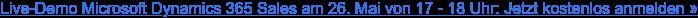 Vom Lead zum Auftrag: Mit Microsoft Dynamics 365 Sales entwickeln Sie Ihre  Vertriebspotenziale und erhöhen Ihre Auftragsquote. Erfahren Sie mehr in  unserer Live-Demo am 26. Mai um 17 Uhr »