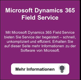 Microsoft Dynamics 365 Field Service: Erhalten Sie hier weitere Informationen zu der Field Services Software von Microsoft.