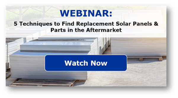 Watch Webinar_5 Techniques to Find Replacement Solar Panels & Parts in the Aftermarket