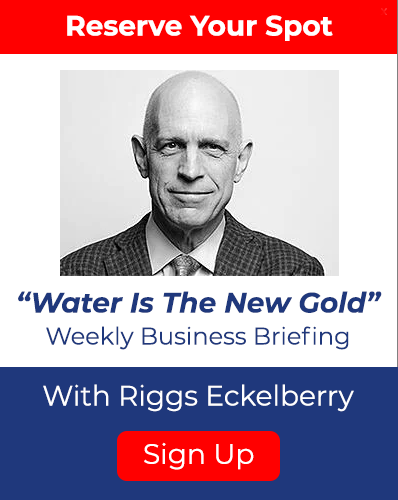 "Reserve Your Spot for ""Water is the New Gold"" Weekly Business Briefing"