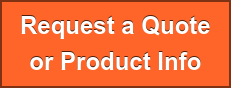 Request a Quote or Product Info