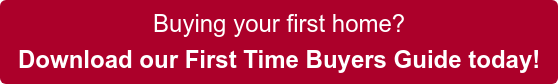 Buying your first home? Download our First Time Buyers Guide today!