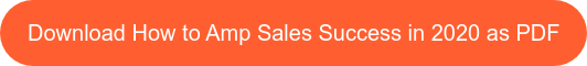 Download How to Amp Sales Success in 2020 as PDF